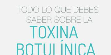 Todo lo que debes saber sobre la toxina botulínica