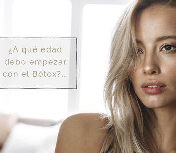 ¿A qué edad debo empezar con el Botox?