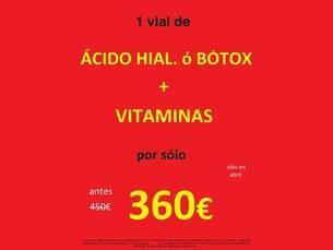 1 vial de ácido hialurónico o bótox + Vitaminas