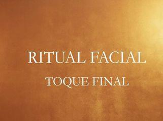 RITUAL FACIAL TOQUE FINAL