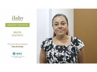 Balón Gástrico en ilahy Torrevieja | Testimonio de Mª Carmen Sánchez