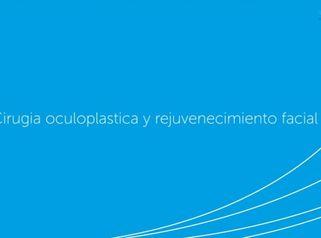Cirugía Oculoplástica y Rejuvenecimiento Facial