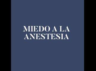Miedo a la anestesia