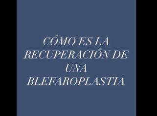 RECUPERACIÓN DE LA BLEFAROPLASTIA