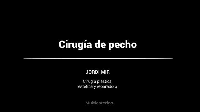 Cirugía de pecho - Dr. Jordi Mir